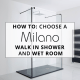 How to choose a Milano walk in shower and wetroom