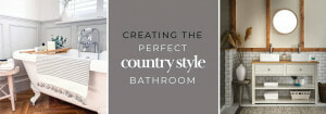 Creating the perfect country style bathroom blog header image