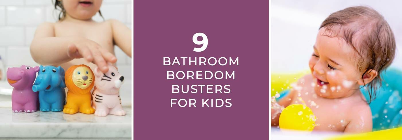 9 Bathroom boredom busters for kids blog banner