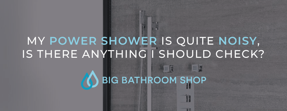 FAQ Header Image (My shower is quite noisy, is there anything I should check?)