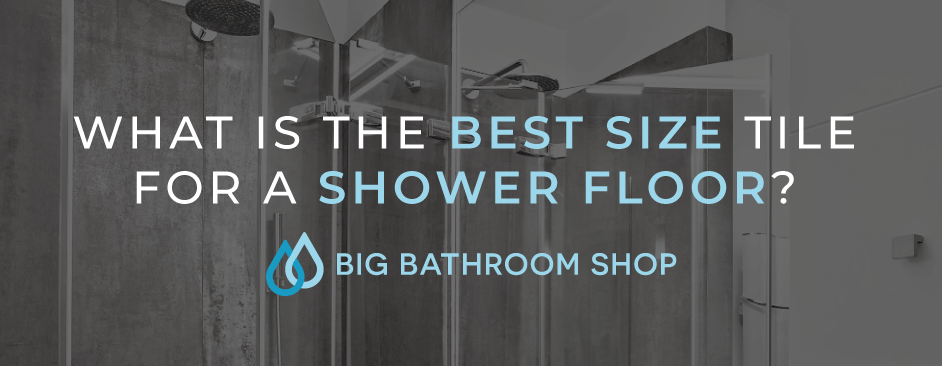 FAQ Header Image (What is the best size tile for a shower floor?)