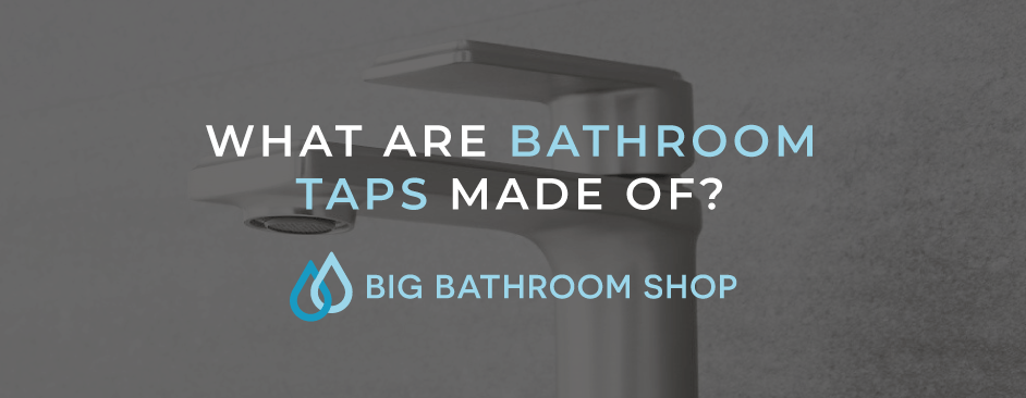 FAQ Header Image (What are bathroom taps made of?)