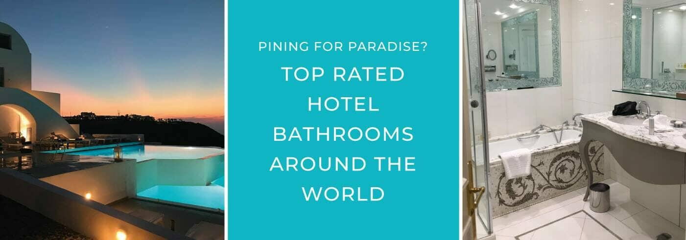Top rated hotel bathrooms blog banner