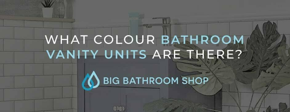 FAQ Header Image (What colour bathroom vanity units are there?)