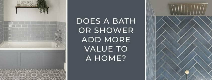 Does A Bath Or Shower Add More Value To A Home blog banner
